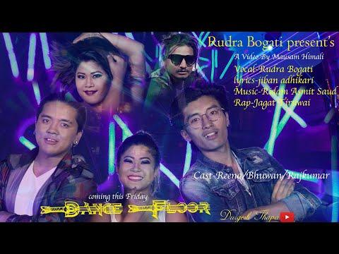 (Dance Floor new pop song  by Rudra Bogati , Jagat tinuwa Artists:-Reena Bhuwan Rajkumar - Duration: 8 minutes, 15 seconds.)