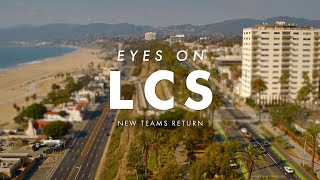 Eyes on LCS: New Teams Return by League of Legends Esports