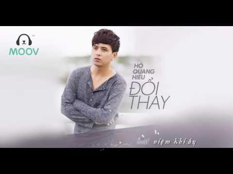 Đổi Thay - Hồ Quang Hiếu (Lyrics Video) - Thời lượng: 4:40.