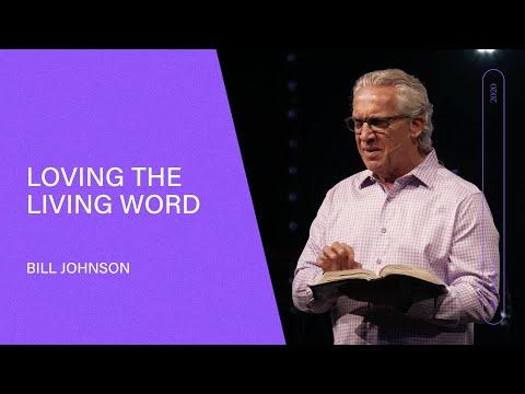 Loving the Living Word - Bill Johnson (Full Sermon) | Bethel Church