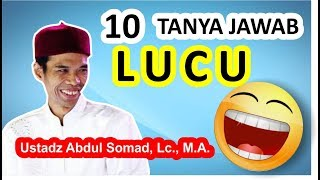Video LUCU..!! 10 TANYA JAWAB USTADZ ABDUL SOMAD LC.MA. MP3, 3GP, MP4, WEBM, AVI, FLV April 2019