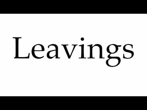 How to Pronounce Leavings