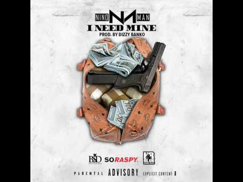Nino Man - I Need Mine (Prod by. Dizzy Banko)