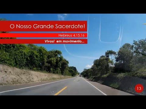 Vivos! Em Movimento... | O Nosso Grande Sacerdote | Pr Elias Rios Oliveira - vivos.com.br | 13