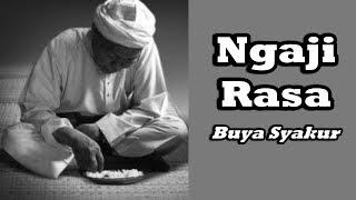Video Ngaji Rasa - Merasakan ALLAH, Prof Buya Syakur Yasin MA MP3, 3GP, MP4, WEBM, AVI, FLV Desember 2018