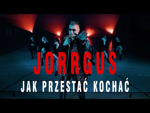 Jorrgus - Jak przestać kochać