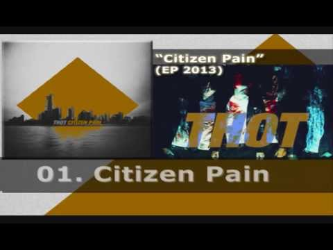THOT - Citizen Pain (EP 2013)