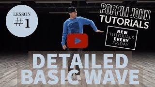 Poppin John – DANCE TUTORIAL #1 FOR BEGINNERS DETAILED BASIC ARM WAVE