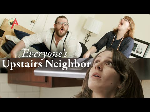 Everyone's Upstairs Neighbors! (video)