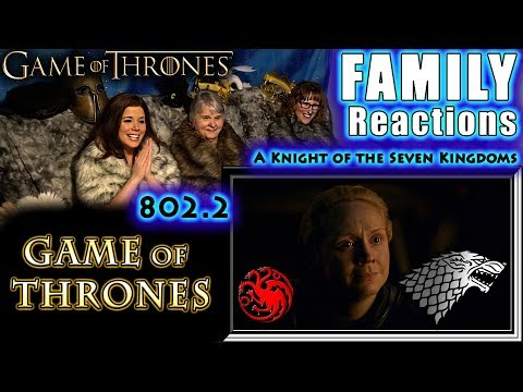 Game of Thrones | 802 | Part 2 | A Knight of the Seven Kingdoms | FAMILY Reactions