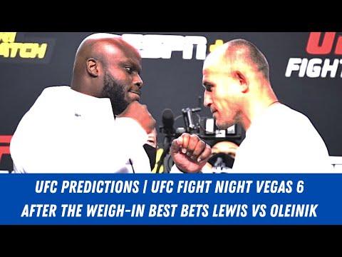 UFC Predictions | UFC Fight Night Vegas 6 After The Weigh-In Best Bets | Lewis vs Oleinik Full Card