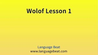 Learn Wolof : Lessons 1- 10 for Beginners