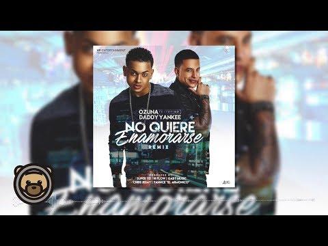 Letra No quiere enamorarse (Remix) Ozuna Ft Daddy Yankee