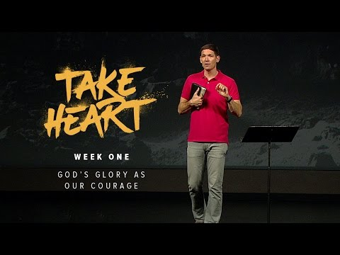 Take Heart - God's Glory as Our Courage