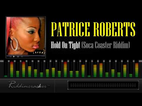 Patrice Roberts – Hold On Tight (Soca Coaster Riddim) [Soca 2013]