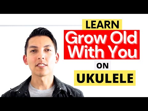 How to Play Grow Old With You on Ukulele Tutorial