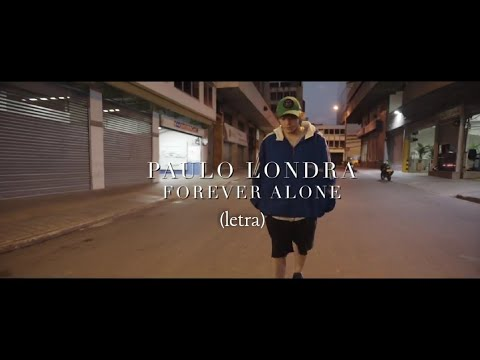 Paulo Londra-Forever Alone (letra)