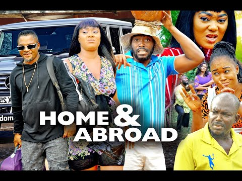 HOME AND ABROAD SEASON 1 - (New Movie )  2020 Latest Nigerian Nollywood Movie
