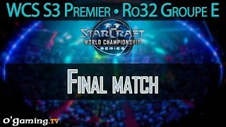 Final match - WCS S3 Premier League - Ro32 - Groupe E