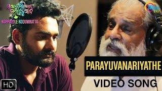 Parayuvanariyathe Song Video From Koppayile Kodumkaattu