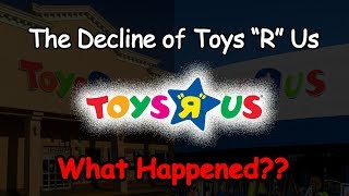 Video The Decline of Toys R Us...What Happened? MP3, 3GP, MP4, WEBM, AVI, FLV Maret 2018
