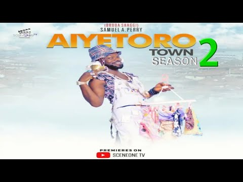 AIYETORO TOWN SEASON 2 EPISODE 1