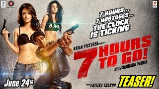 7 HOURS TO GO OFFICIAL TEASER SANDEEPA DHAR SHIV PANDIT