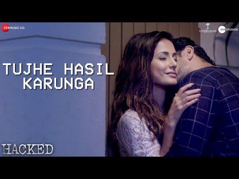 Video Tujhe Hasil Karunga - Hacked   Hina Khan   Stebin Ben   Sunny Inder   Kumaar   Vikram Bhatt download in MP3, 3GP, MP4, WEBM, AVI, FLV January 2017