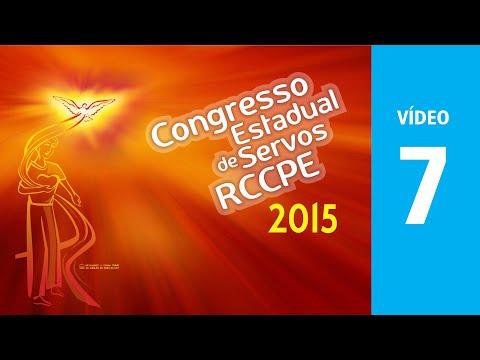 RCCPE Congresso 2015 - Video 7 - ADORAÇÃO