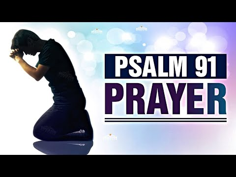 A Psalm 91 Prayer For Protection and Strength! ᴴᴰ