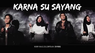 Video Gen Halilintar - Karna Su Sayang (Official Cover Video) Near Ft. Dian MP3, 3GP, MP4, WEBM, AVI, FLV November 2018