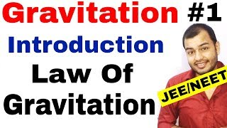 Class 11 Physics chapter 8 || Gravitation 01 | Introduction :  Law Of Gravitation  JEE MAINS / NEET