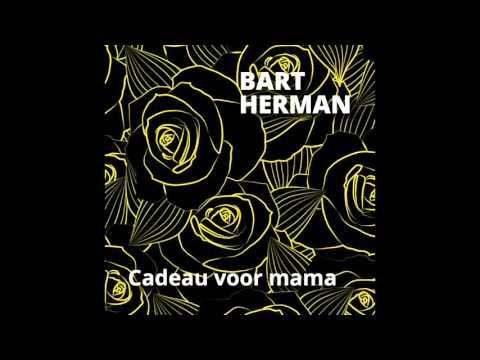 Bart Herman - Cadeau voor mama
