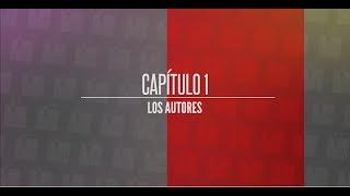 """Vuelan las Plumas, capítulo 1, """"Los Autores"""""""