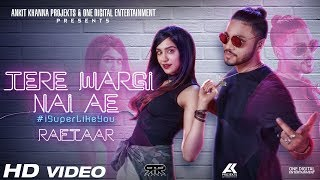 An AK Projekts and One Digital Entertainment presentation. Song - Tere Wargi Nai Ae Vocals & Rap - Raftaar Composed by...