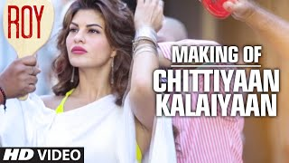 Making of  Chittiyaan Kalaiyaan (Video Song - Roy) Meet Bros Anjjan & Kanika Kapoor