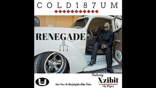 Cold 187um Ft Xzibit & Sly Piper - Renegade