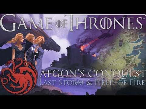 Game of Thrones: Aegon's Conquest - Last Storm and Field of Fire DOCUMENTARY
