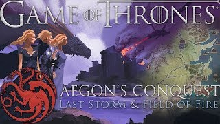 Game of Thrones: Last Storm and Field of Fire - Aegon's Conquest DOCUMENTARY