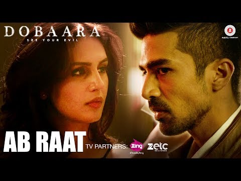 Ab Raat - Arijit Singh | Dobaara | Huma Qureshi & Saqib Saleem | Samira Koppikar | New Song