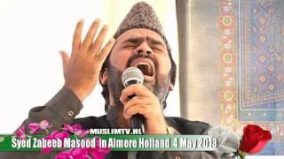 Hazoor Tashreef la rahy hain Syed Zabeeb Masood Almere Masdjied Al-Raza 2013