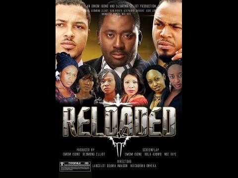Reloaded 2-Nigerian Nollywood Movie 2016