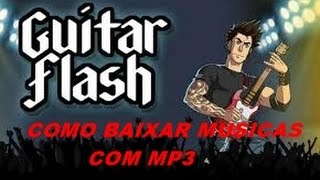Como baixar as musicas de MP3 no Guitar flash