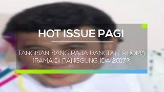 Tangisan Sang Raja Dangdut Rhoma Irama di Panggung IDA 2017 - Hot Issue Pagi