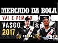 MERCADO DA BOLA DO VASCO#14 A NOVELA NÃO ACABOU!!
