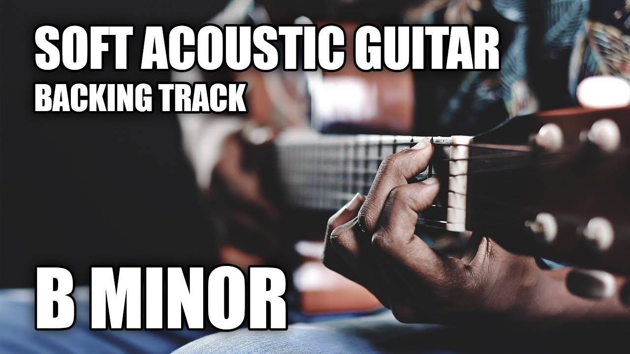 Soft Acoustic Guitar Backing Track In B Minor