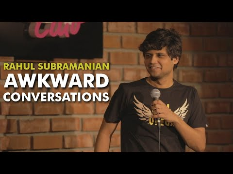AWKWARD CONVERSATIONS | STAND UP COMEDY BY RAHUL SUBRAMANIAN