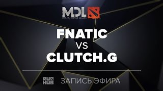Fnatic vs Clutch Gamers, MDL SEA Quals, game 1 [LightOfHeaveN]