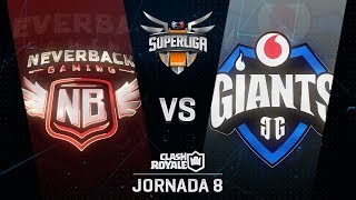 SUPERLIGA ORANGE - NEVERBACK VS VODAFONE GIANTS - Jornada 8 - #SuperligaOrangeCR8