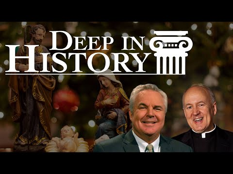 The Importance of the Incarnation - Deep in History, Ep. 40